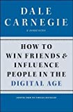 Dale Carnegie &. Associates: How to Win Friends and Influence People in the Digital Age (Paperback); 2012 Edition