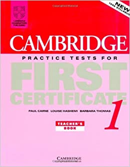 Cambridge Practice Tests for First Certificate 1 Teacher's book (FCE Practice Tests)