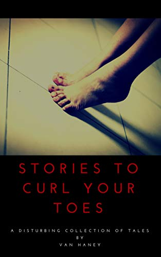 Stories to Curl Your Toes - V.1 -