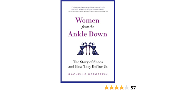 WOMEN FROM ANKLE DOWN PB: The Story of Shoes and ...