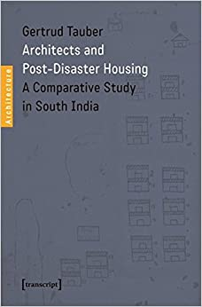 Architects and Post-Disaster Housing (Architecture)