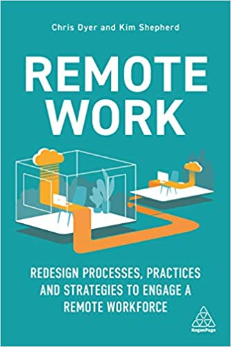 Remote Work Redesign Processes, Practices and Strategies to Engage a Remote Workforce