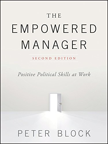 The Empowered Manager Positive Political Skills At Work Peter