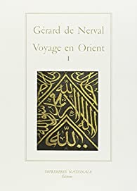 Voyage en Orient I par Gérard de Nerval
