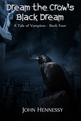 Dream the Crow's Black Dream (A Tale of Vampires Book 4)