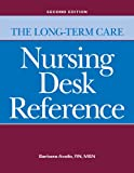 The Long-Term Care Nursing Desk Reference, Barbara Acello, 1601462751