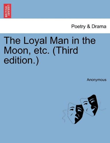 The Loyal Man in the Moon, etc. (Third edition.) PDF