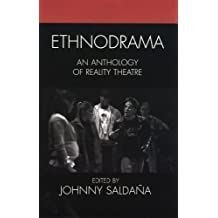 Ethnodrama: An Anthology of Reality Theatre (Crossroads in Qualitative Inquiry)