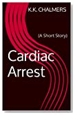 Cardiac Arrest (A Short Story)