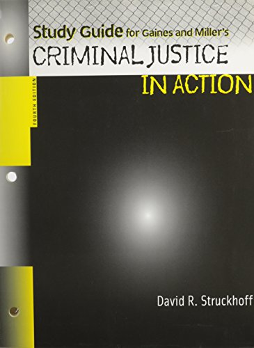 Study Guide for Gaines and Miller's Criminal Justice in Action, 4th Edition