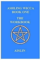 Ashling Wicca, Book One: The Workbook by Aislin (2012-07-28)
