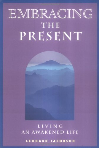 Embracing the Present: Living an Awakened Life