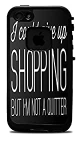 """I could give Up Shopping But I am Not a Quitter Quote Vinyl Decal Sticker for iPhone 6 PLUS (5.5"""") Lifeproof Case"""