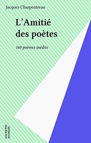 Amazon Com L Amitie Des Poetes 160 Poemes Inedits Fleurs D Encre