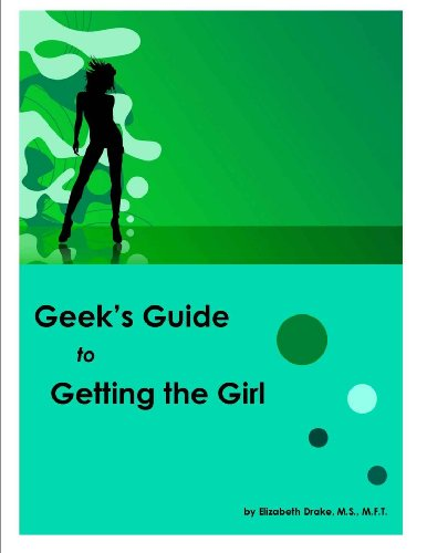 Geek's Guide to Getting the Girl