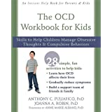 The OCD Workbook for Kids: Skills to Help Children Manage Obsessive Thoughts and Compulsive Behaviors (An Instant Help Book f