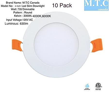 M.T.C Canada LED 3 inch slim panel light Round, Dimmable, 7W,Luminous 630 lm CETL Certified ,Conforms to Ul STD.1598 ,Certified to CSA STD.C22.2 No.250.0,LED Pot Light / LED Recessed Light / LED Retrofit Kit Suitable for WET Locations ,IC Rated, Pack of 10
