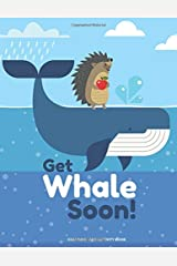 Get Whale Soon! Coloring and Activity Book: Get Well Soon Gift For Kids with Get Well Puns Coloring Pages, Mazes, Word Searches, Sudoku, Jokes and More! Paperback