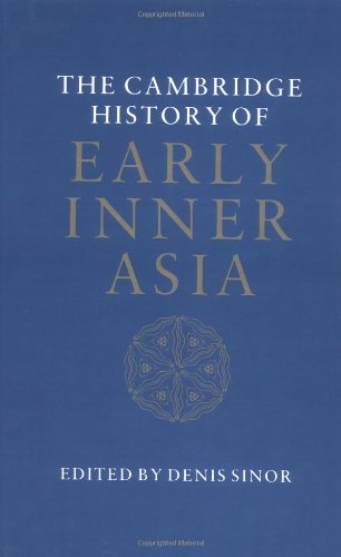 The Cambridge History of Early Inner Asia (Vol 1) (The Cambridge History Of Early Inner Asia)