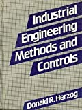 Industrial Engineering Methods and Control, Donald R. Herzog, 0835930696