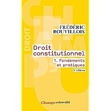 Droit constitutionnel (Tome 1) - Fondements et pratiques (Champs université) (French Edition)