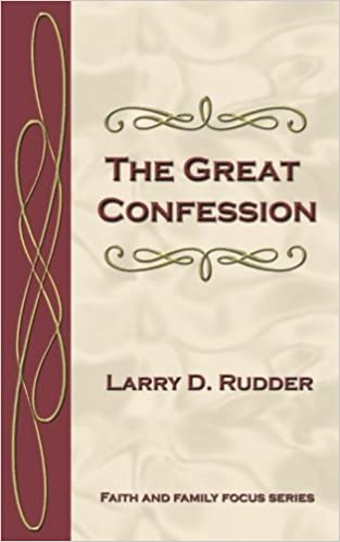 The Great Confession (Faith and Family Focus Series): Larry