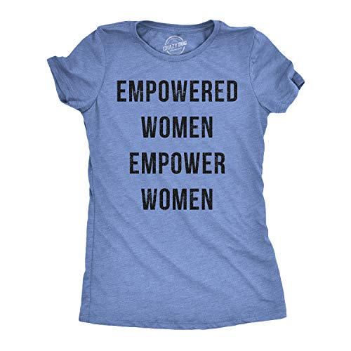 Crazy Dog T-Shirts Womens Womens Empowered Women Empower Women T-Shirt Cool Feminism Girl Power Tee (Heather Light Blue) - ()
