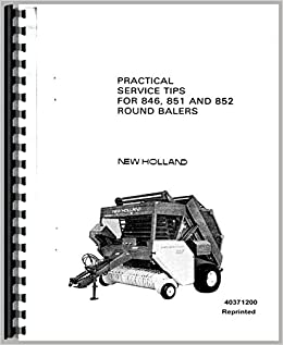 New Holland 851 Round Baler Practical Service Tips Service Manual