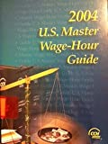2004 US Master Wage-Hour Guide, JD Portfolio Managing Editor Joy Waltemath (Author), 0808011189