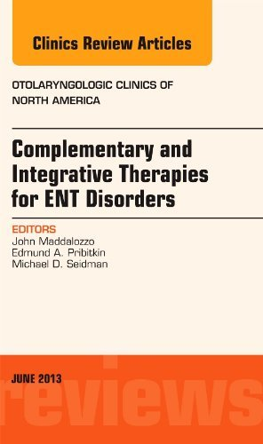 Download By John Maddalozzo MD Complementary and Integrative Therapies for ENT Disorders, An Issue of Otolaryngologic Clinics, 1e ( (1st First Edition) [Hardcover] PDF