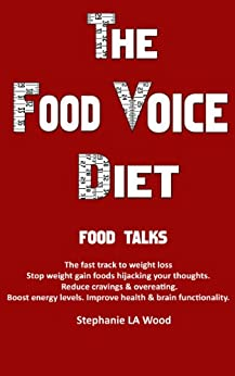 The Food Voice Diet (English Edition) de [Wood, Stephanie LA]