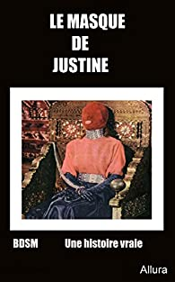 Le Masque de Justine par William Seabrook
