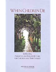 When Children Die: Improving Palliative and End-Of-Life Care for Children and Their Families