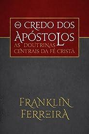 O Credo dos Apóstolos. As Doutrinas Centrais da Fé Cristã