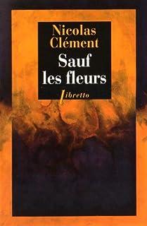 Sauf les fleurs, Clément, Nicolas
