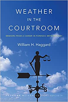 Weather In The Courtroom - Memoirs From A Career In Forensic Meteorology por William Haggard epub