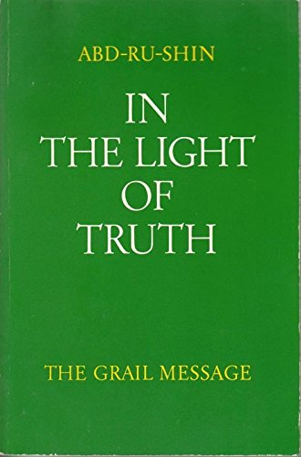 In the Light of Truth: v. 1: Grail Message