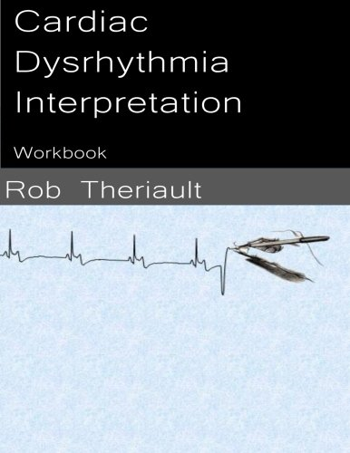 Cardiac Dysrhythmia Interpretation: Workbook