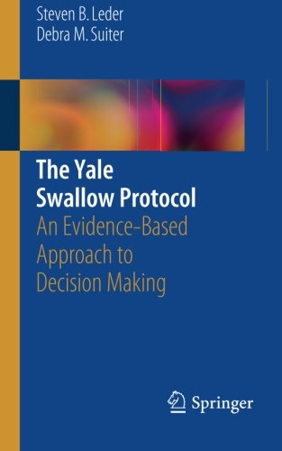 The Yale Swallow Protocol: An Evidence-Based Approach to Decision Making by Springer