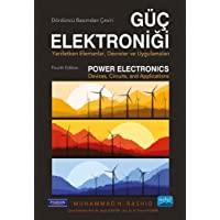 Güç Elektroniği: Yarıiletken Elemanlar, Devreler ve Uygulamaları