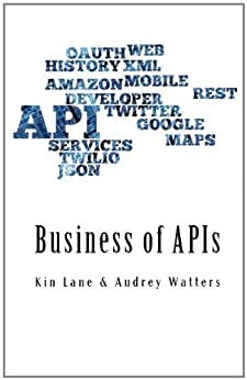 Business of APIs by [Watters, Audrey, Lane, Kin]