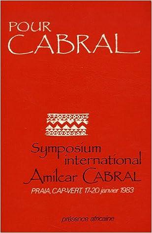 Téléchargement Pour Cabral : Symposium International Amílcar Cabral pdf ebook