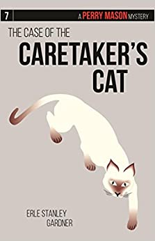 Book The Case of the Caretaker S Cat: A Perry Mason Mystery #7 (ABA Perry Mason) by Erle Stanley Gardner (2015-10-07)