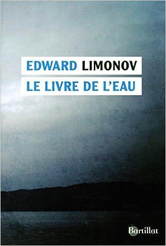 Eduard Veniaminovitc Limonov - Le livre de l'eau