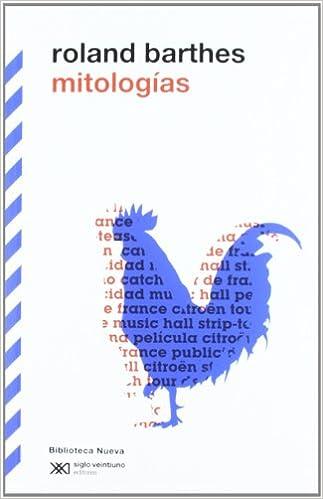 Mitologías (Biblioteca Clásica Siglo XXI): Amazon.es: Roland Barthes: Libros