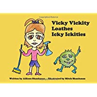 Vicky Vickity Loathes Icky Ickities