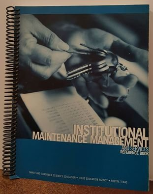 Institutional Maintenance Management And Services Reference Book (Curriculum Center For Family And Consumer Sciences)