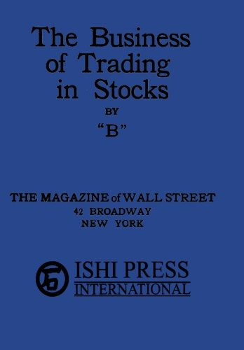 The Business of Trading in Stocks by B by Ingramcontent