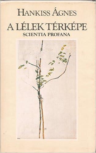 A Lelek Terkepe Scientia Profana Hungarian Edition Agnes Hankiss