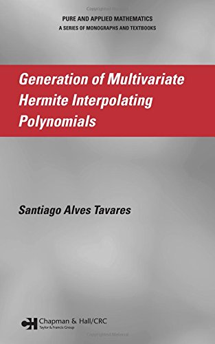 Generation of Multivariate Hermite Interpolating Polynomials (Chapman & Hall/CRC Pure and Applied Mathematics)